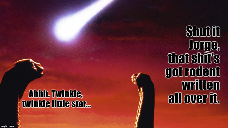 On This Day: 65,000,000 years ago.  | Ahhh. Twinkle, twinkle little star... Shut it Jorge, that shit's got rodent written all over it. | image tagged in dinosaurs,extinction | made w/ Imgflip meme maker