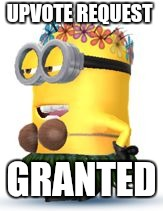 Minion Coconuts | UPVOTE REQUEST GRANTED | image tagged in minion coconuts | made w/ Imgflip meme maker