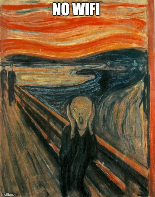Scream Painting | NO WIFI | image tagged in scream painting | made w/ Imgflip meme maker