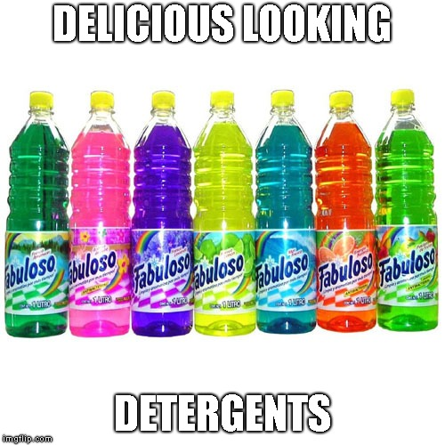 DELICIOUS LOOKING DETERGENTS | made w/ Imgflip meme maker