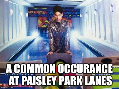 A COMMON OCCURANCE AT PAISLEY PARK LANES | made w/ Imgflip meme maker
