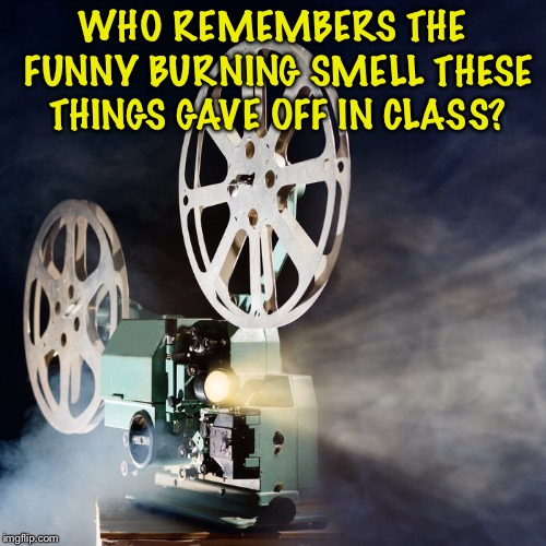 WHO REMEMBERS THE FUNNY BURNING SMELL THESE THINGS GAVE OFF IN CLASS? | image tagged in school | made w/ Imgflip meme maker