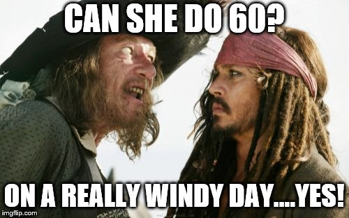 Barbosa And Sparrow Meme | CAN SHE DO 60? ON A REALLY WINDY DAY....YES! | image tagged in memes,barbosa and sparrow | made w/ Imgflip meme maker