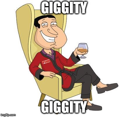 Quagmire | GIGGITY GIGGITY | image tagged in quagmire | made w/ Imgflip meme maker