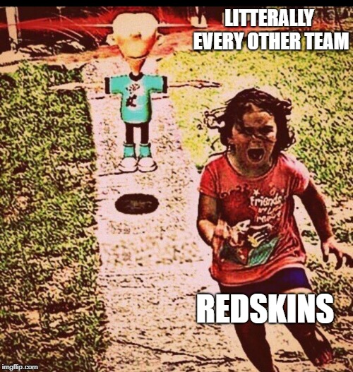 no chance | LITTERALLY EVERY OTHER TEAM REDSKINS | image tagged in t pose sheen | made w/ Imgflip meme maker
