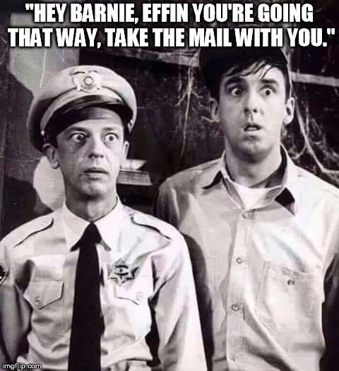 "Shocked in Mayberry | ""HEY BARNIE, EFFIN YOU'RE GOING THAT WAY, TAKE THE MAIL WITH YOU."" 