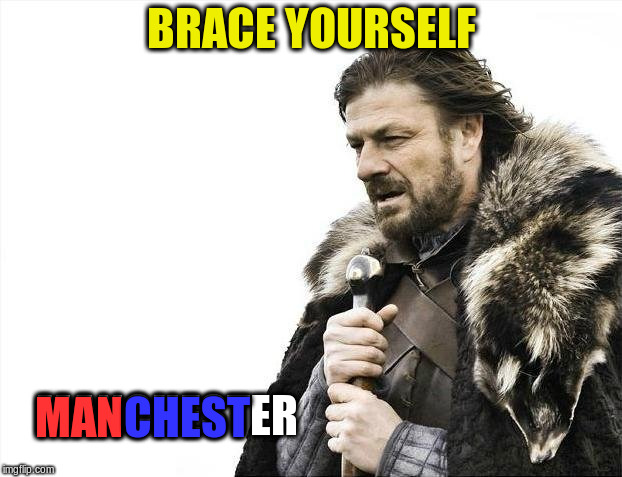 Brace Yourselves X is Coming Meme | BRACE YOURSELF MANCHESTER MAN CHEST | image tagged in memes,brace yourselves x is coming | made w/ Imgflip meme maker
