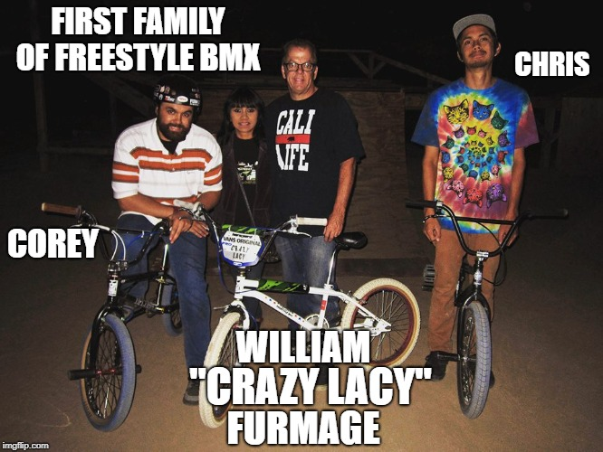 "First Family Of Freestyle BMX | FIRST FAMILY OF FREESTYLE BMX WILLIAM ""CRAZY LACY"" FURMAGE CHRIS COREY 