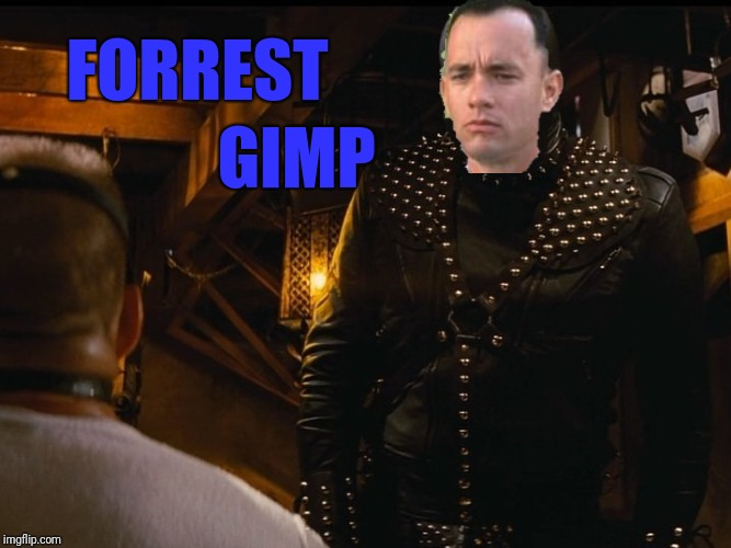 Bad Photoshop Sunday presents: Forrest Gump week (Feb 10th-16th) a CravenMoordik event | FORREST GIMP | image tagged in bad photoshop sunday,forrest gump,pulp fiction,the gimp,forrest gump week,cravenmoordik | made w/ Imgflip meme maker