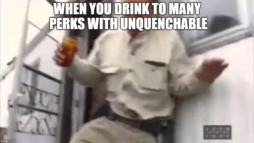 WHEN YOU DRINK TO MANY PERKS WITH UNQUENCHABLE | image tagged in call of duty | made w/ Imgflip meme maker