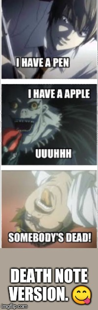 DEATH NOTE VERSION.  | made w/ Imgflip meme maker