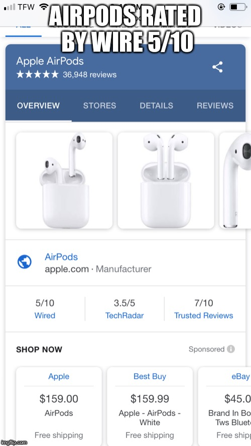 AirPods can't afford the wire | AIRPODS RATED BY WIRE 5/10 | image tagged in airpods | made w/ Imgflip meme maker