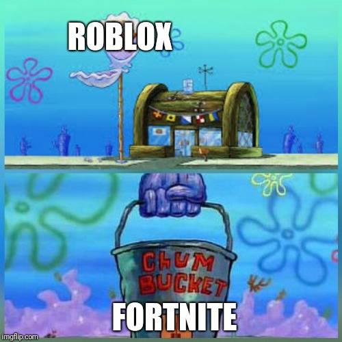 Krusty Krab Vs Chum Bucket Meme | ROBLOX FORTNITE | image tagged in memes,krusty krab vs chum bucket | made w/ Imgflip meme maker