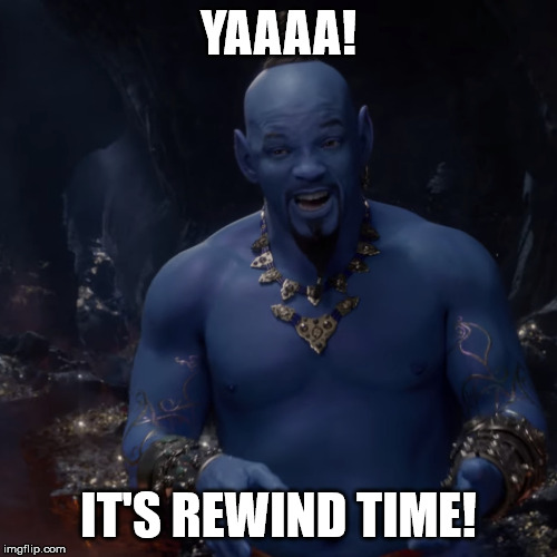YAAAA! IT'S REWIND TIME! | image tagged in aladdin,memes,disney,cgi,youtube rewind,will smith | made w/ Imgflip meme maker