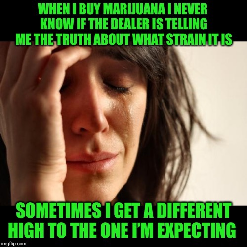 First world problems here in the UK - Regulation needed! | image tagged in memes,first world problems,marijuana,getting high,what do we want,legalize weed | made w/ Imgflip meme maker