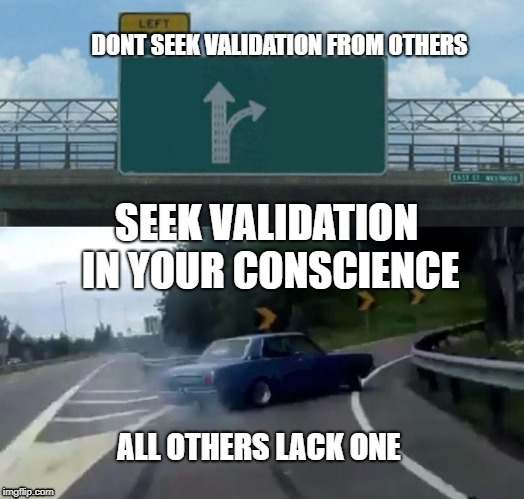 image tagged in validation,driving,sharp turn,inspirational,decisions | made w/ Imgflip meme maker