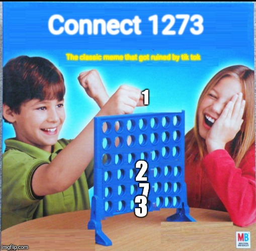 Rockefeller street | Connect 1273 The classic meme that got ruined by tik tok 1 2 7 3 | image tagged in blank connect four | made w/ Imgflip meme maker