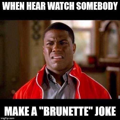 "BRUNETTE BOI | WHEN HEAR WATCH SOMEBODY MAKE A ""BRUNETTE"" JOKE 