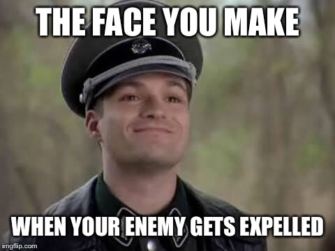 For Jose Carranza | THE FACE YOU MAKE WHEN YOUR ENEMY GETS EXPELLED | image tagged in grammar nazi,memes,smug,enemy | made w/ Imgflip meme maker
