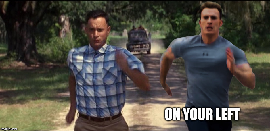 On Your Left - Forrest gump week Feb 10th-16th (A CravenMoordik event) | ON YOUR LEFT | image tagged in memes,forrest gump week,forrest gump,steve rogers,on your left,running | made w/ Imgflip meme maker