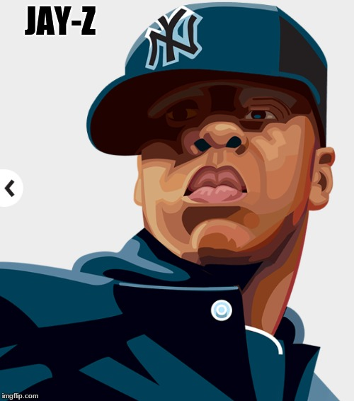 Jay-z | JAY-Z | image tagged in jay-z | made w/ Imgflip meme maker