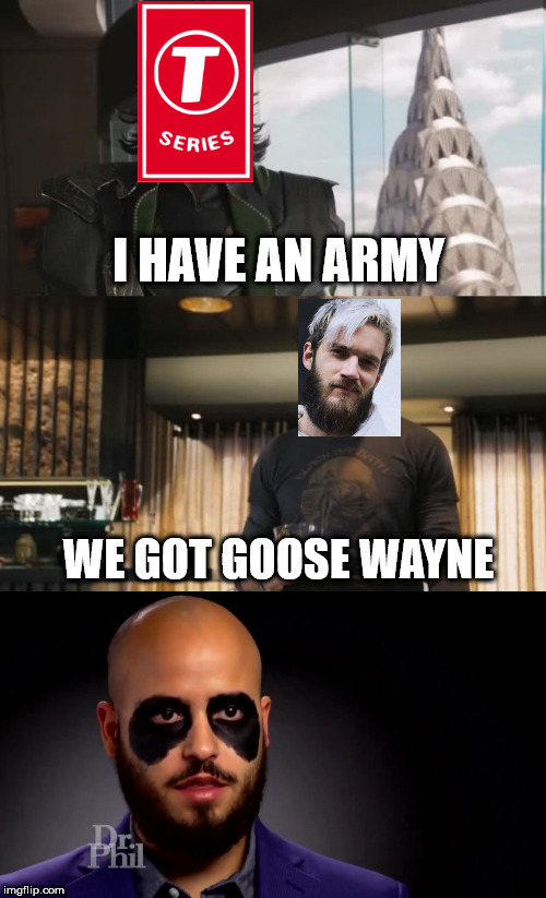 Goose Wayne join the 9 year olds | I HAVE AN ARMY WE GOT GOOSE WAYNE | image tagged in sharkeisha avengers | made w/ Imgflip meme maker