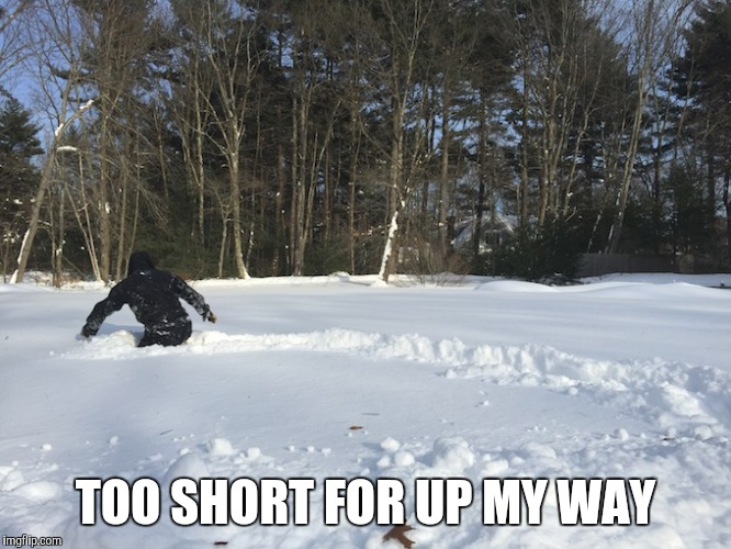 TOO SHORT FOR UP MY WAY | made w/ Imgflip meme maker