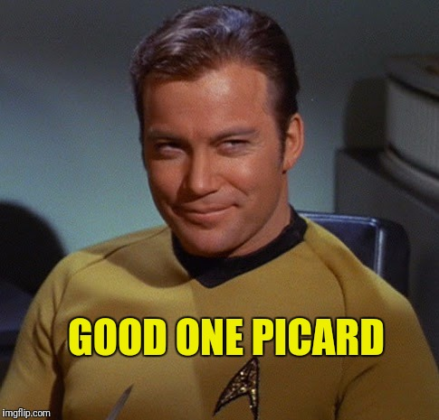 GOOD ONE PICARD | made w/ Imgflip meme maker