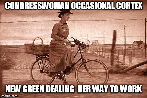 CONGRESSWOMAN OCCASIONAL CORTEX NEW GREEN DEALING  HER WAY TO WORK | image tagged in wicked witch on bike | made w/ Imgflip meme maker