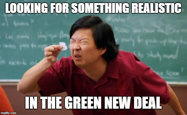 Alternate Title:  Looking for AOC's brain.  | LOOKING FOR SOMETHING REALISTIC IN THE GREEN NEW DEAL | image tagged in senior chang squinting,green new deal,alexandria ocasio-cortez | made w/ Imgflip meme maker