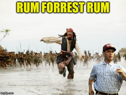 Forrest gump week Feb 10th-16th (A CravenMoordik event) |  RUM FORREST RUM | image tagged in memes,jack sparrow being chased,forrest gump week,forrest gump,run forrest run,why is the rum gone | made w/ Imgflip meme maker