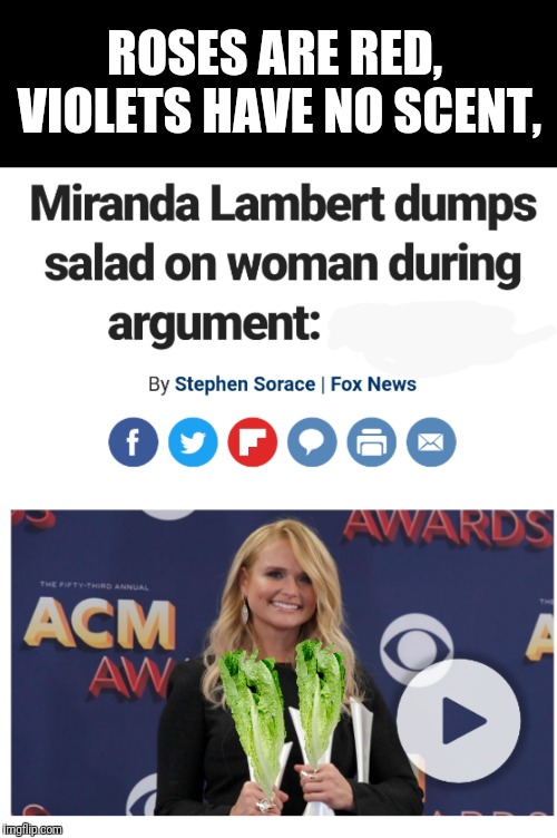 Headline Challenge: make a meme out of the first news story you click on | ROSES ARE RED,  VIOLETS HAVE NO SCENT, | image tagged in salad,breaking news,funny memes | made w/ Imgflip meme maker