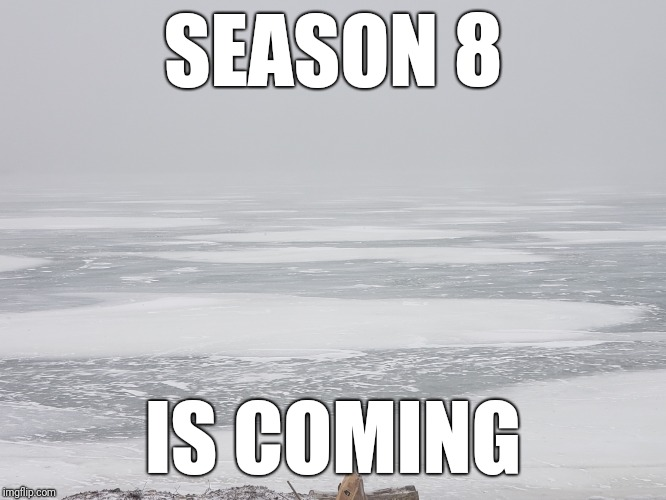 SEASON 8 IS COMING | image tagged in got | made w/ Imgflip meme maker