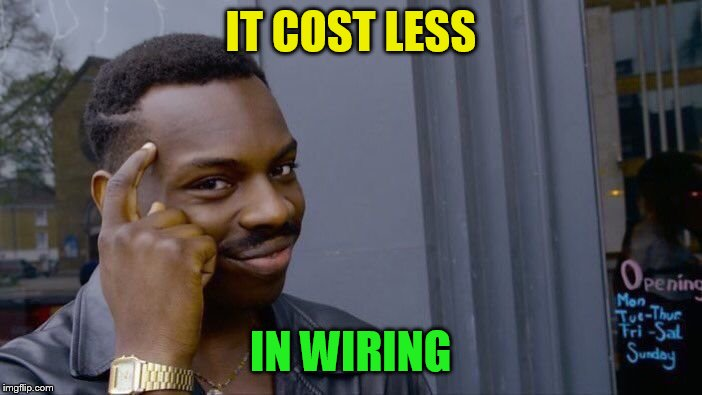 Roll Safe Think About It Meme | IT COST LESS IN WIRING | image tagged in memes,roll safe think about it | made w/ Imgflip meme maker