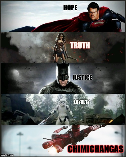 deadpool justice league | CHIMICHANGAS | image tagged in deadpool justice league | made w/ Imgflip meme maker