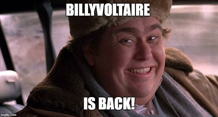 john candy happy | BILLYVOLTAIRE IS BACK! | image tagged in john candy happy | made w/ Imgflip meme maker