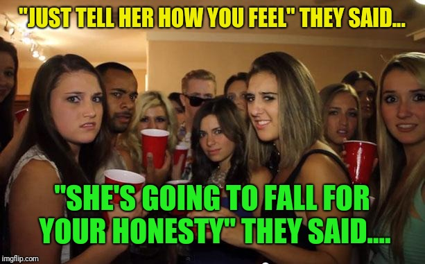 "Awkward Party | ""JUST TELL HER HOW YOU FEEL"" THEY SAID... ""SHE'S GOING TO FALL FOR YOUR HONESTY"" THEY SAID.... 