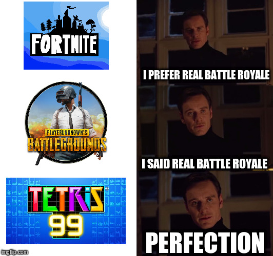 i prefer the real | I PREFER REAL BATTLE ROYALE I SAID REAL BATTLE ROYALE PERFECTION | image tagged in i prefer the real | made w/ Imgflip meme maker