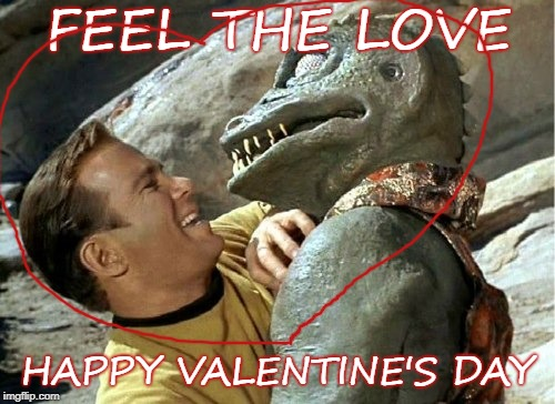Every time is see this scene on star trek i crack up | FEEL THE LOVE HAPPY VALENTINE'S DAY | image tagged in kirk vs gorn,funny,star trek,valentine's day | made w/ Imgflip meme maker