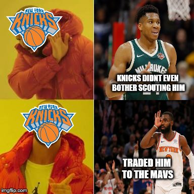 Knicks didn't even bothered scouting Giannis in Draft day 2013 | KNICKS DIDNT EVEN BOTHER SCOUTING HIM TRADED HIM TO THE MAVS | image tagged in giannis antetkounmpo,new york knicks,nba,nba memes,sports | made w/ Imgflip meme maker
