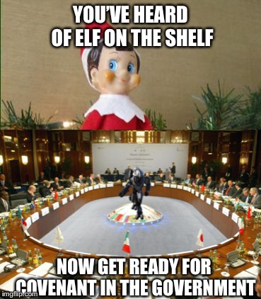 :o | YOU'VE HEARD OF ELF ON THE SHELF NOW GET READY FOR COVENANT IN THE GOVERNMENT | image tagged in elfontheshelf,funny,halo | made w/ Imgflip meme maker