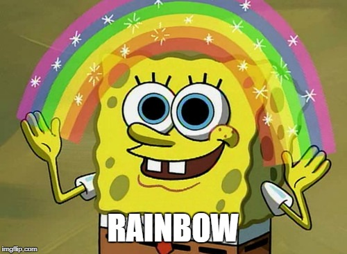 RAINBOW | image tagged in memes,imagination spongebob | made w/ Imgflip meme maker