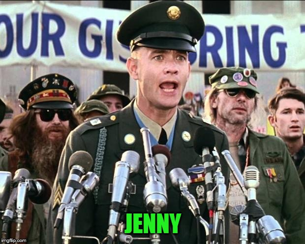 Forest Gump Jenny | JENNY | image tagged in forest gump jenny | made w/ Imgflip meme maker