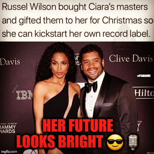 The Future is Now  | #PSMOOVE | image tagged in russell wilson,ciara,music,nfl memes | made w/ Imgflip meme maker