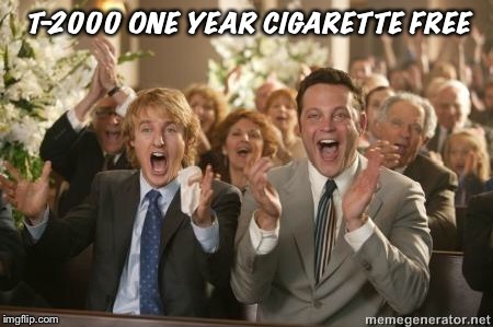 Congrats |  T-2000 ONE YEAR CIGARETTE FREE | image tagged in congrats | made w/ Imgflip meme maker