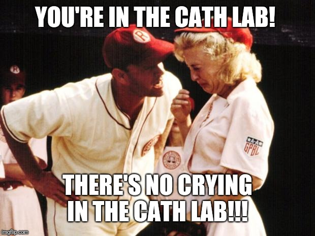 YOU'RE IN THE CATH LAB! THERE'S NO CRYING IN THE CATH LAB!!! | image tagged in tom hanks crying | made w/ Imgflip meme maker
