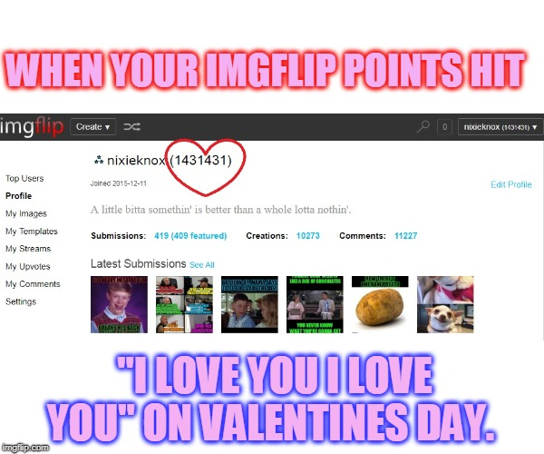 "Anyone who ever owned a pager and sent coded messages will understand this. :) | WHEN YOUR IMGFLIP POINTS HIT ""I LOVE YOU I LOVE YOU"" ON VALENTINES DAY. 