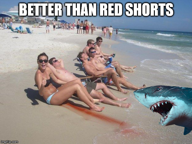 BETTER THAN RED SHORTS | made w/ Imgflip meme maker