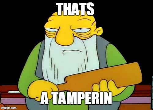 That's a paddlin' Meme |  THATS; A TAMPERIN | image tagged in memes,that's a paddlin' | made w/ Imgflip meme maker