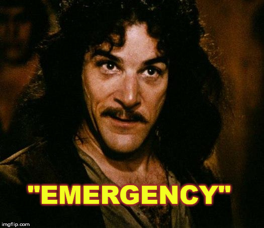 "Inigo Montoya | ""EMERGENCY"" 